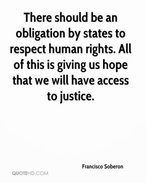 Francisco Soberon - There should be an obligation by states to respect human rights. All of this is giving us hope that we will have access to justice.