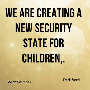 Frank Furedi - We are creating a new security state for children.