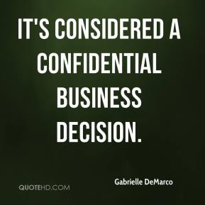 Gabrielle DeMarco - It's considered a confidential business decision.