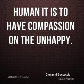 Human it is to have compassion on the unhappy.