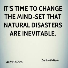 Gordon McBean - It's time to change the mind-set that natural disasters are inevitable.