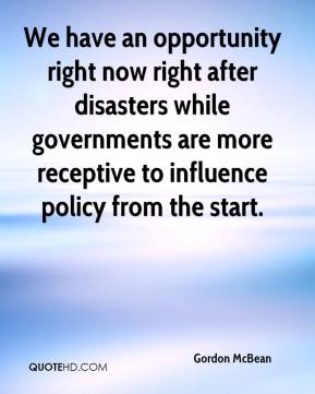Gordon McBean - We have an opportunity right now right after disasters while governments are more receptive to influence policy from the start.