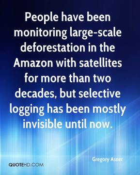 Gregory Asner - People have been monitoring large-scale deforestation in the Amazon with satellites for more than two decades, but selective logging has been mostly invisible until now.