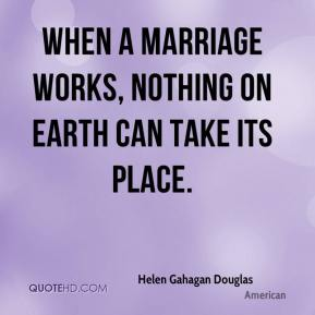 When a marriage works, nothing on earth can take its place.