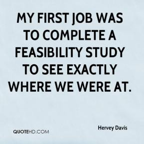 Hervey Davis - My first job was to complete a feasibility study to see exactly where we were at.