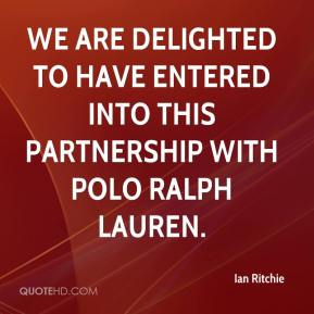 We are delighted to have entered into this partnership with Polo Ralph Lauren.