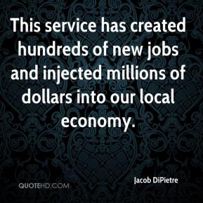 Jacob DiPietre - This service has created hundreds of new jobs and injected millions of dollars into our local economy.