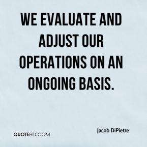 Jacob DiPietre - We evaluate and adjust our operations on an ongoing basis.