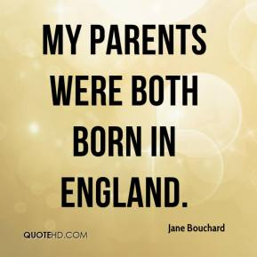 My parents were both born in England.