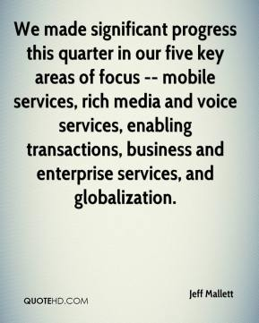 Jeff Mallett  - We made significant progress this quarter in our five key areas of focus -- mobile services, rich media and voice services, enabling transactions, business and enterprise services, and globalization.