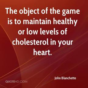 John Blanchette  - The object of the game is to maintain healthy or low levels of cholesterol in your heart.