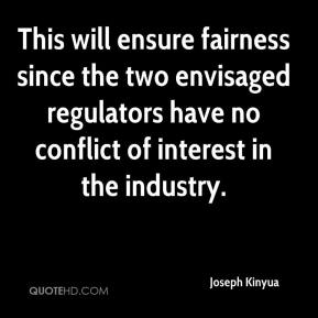Joseph Kinyua  - This will ensure fairness since the two envisaged regulators have no conflict of interest in the industry.