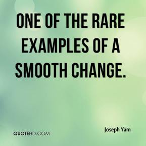 Joseph Yam  - one of the rare examples of a smooth change.