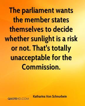 Katharina Von Schnurbein  - The parliament wants the member states themselves to decide whether sunlight is a risk or not. That's totally unacceptable for the Commission.
