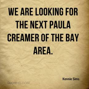 Kennie Sims  - We are looking for the next Paula Creamer of the Bay Area.