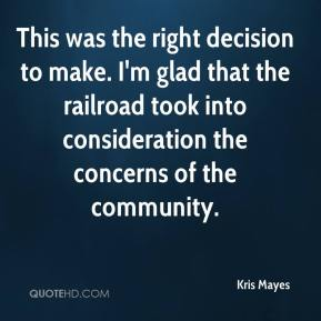 Kris Mayes  - This was the right decision to make. I'm glad that the railroad took into consideration the concerns of the community.