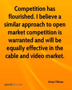 Krista Tillman  - Competition has flourished. I believe a similar approach to open market competition is warranted and will be equally effective in the cable and video market.