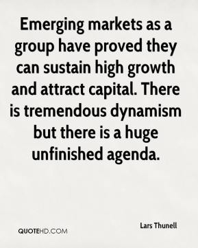Lars Thunell  - Emerging markets as a group have proved they can sustain high growth and attract capital. There is tremendous dynamism but there is a huge unfinished agenda.