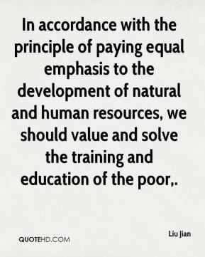 Liu Jian  - In accordance with the principle of paying equal emphasis to the development of natural and human resources, we should value and solve the training and education of the poor.