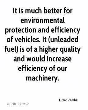 Luxon Zembe  - It is much better for environmental protection and efficiency of vehicles. It (unleaded fuel) is of a higher quality and would increase efficiency of our machinery.
