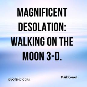 Mark Cowen  - Magnificent Desolation: Walking on the Moon 3-D.
