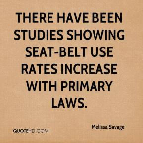 There have been studies showing seat-belt use rates increase with primary laws.