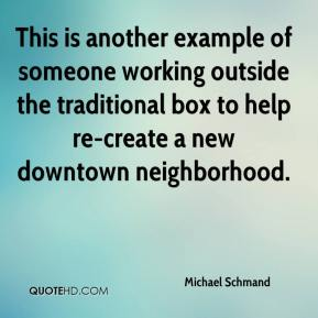 Michael Schmand  - This is another example of someone working outside the traditional box to help re-create a new downtown neighborhood.