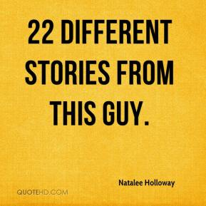 22 different stories from this guy.