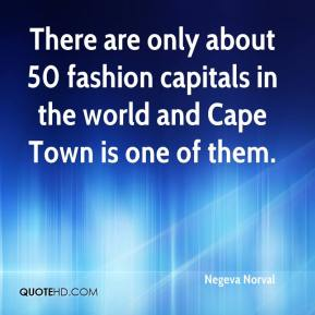 There are only about 50 fashion capitals in the world and Cape Town is one of them.