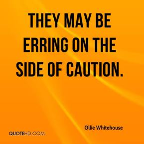 Ollie Whitehouse  - They may be erring on the side of caution.