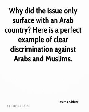 Why did the issue only surface with an Arab country? Here is a perfect example of clear discrimination against Arabs and Muslims.