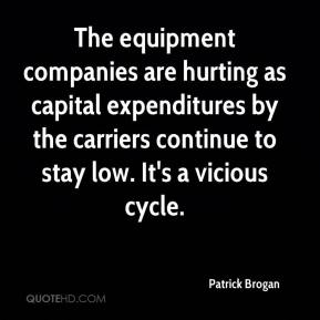 Patrick Brogan  - The equipment companies are hurting as capital expenditures by the carriers continue to stay low. It's a vicious cycle.