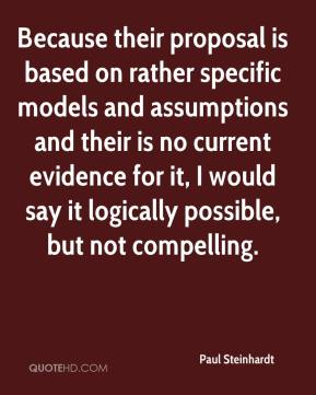 Because their proposal is based on rather specific models and assumptions and their is no current evidence for it, I would say it logically possible, but not compelling.