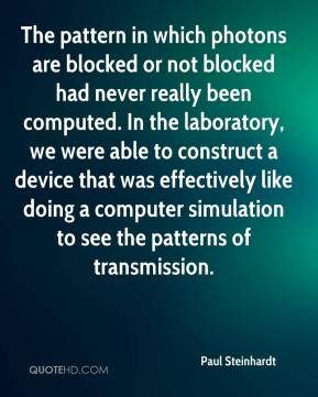 The pattern in which photons are blocked or not blocked had never really been computed. In the laboratory, we were able to construct a device that was effectively like doing a computer simulation to see the patterns of transmission.