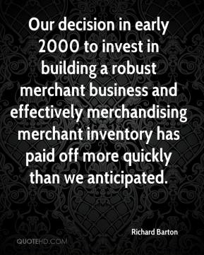 Richard Barton  - Our decision in early 2000 to invest in building a robust merchant business and effectively merchandising merchant inventory has paid off more quickly than we anticipated.