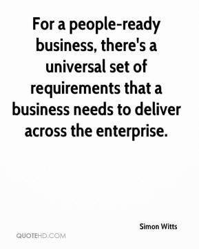 Simon Witts  - For a people-ready business, there's a universal set of requirements that a business needs to deliver across the enterprise.