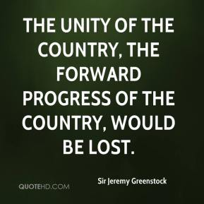 Sir Jeremy Greenstock  - The unity of the country, the forward progress of the country, would be lost.