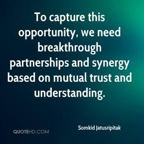 Somkid Jatusripitak  - To capture this opportunity, we need breakthrough partnerships and synergy based on mutual trust and understanding.