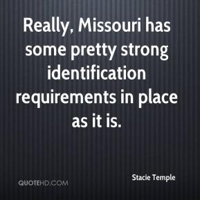 Really, Missouri has some pretty strong identification requirements in place as it is.