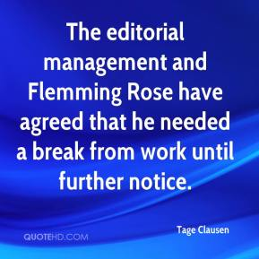 Tage Clausen  - The editorial management and Flemming Rose have agreed that he needed a break from work until further notice.