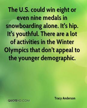 The U.S. could win eight or even nine medals in snowboarding alone. It's hip. It's youthful. There are a lot of activities in the Winter Olympics that don't appeal to the younger demographic.
