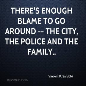 Vincent P. Sarubbi  - There's enough blame to go around -- the city, the police and the family.