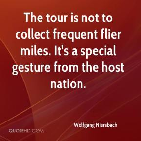 Wolfgang Niersbach  - The tour is not to collect frequent flier miles. It's a special gesture from the host nation.