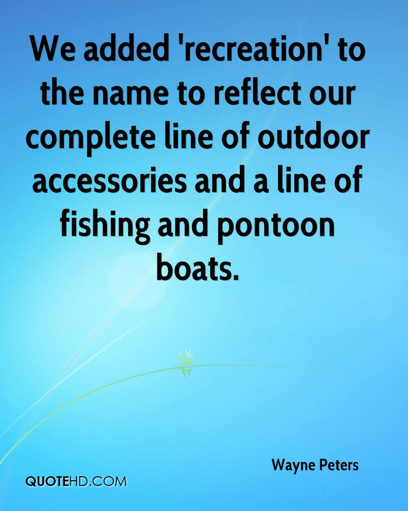 We added 'recreation' to the name to reflect our complete line of outdoor accessories and a line of fishing and pontoon boats.