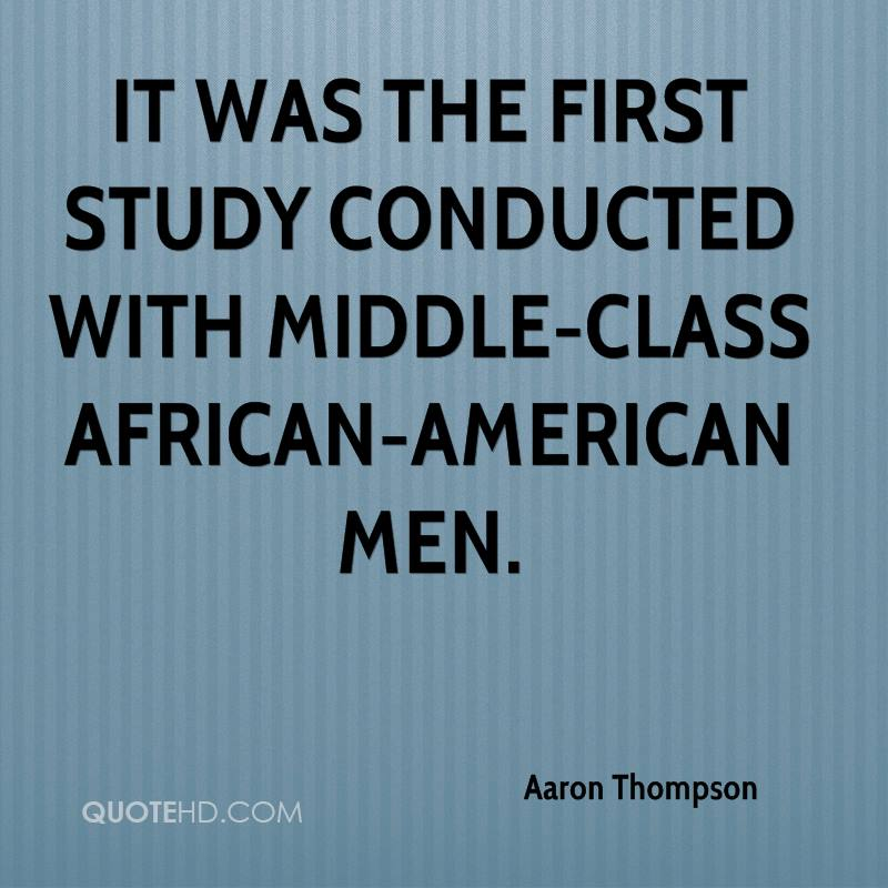 It was the first study conducted with middle-class African-American men.