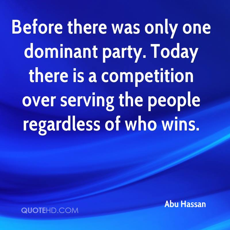 Before there was only one dominant party. Today there is a competition over serving the people regardless of who wins.