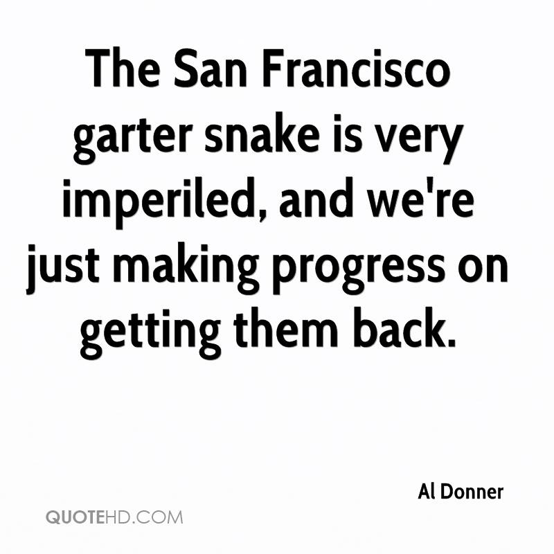 The San Francisco garter snake is very imperiled, and we're just making progress on getting them back.
