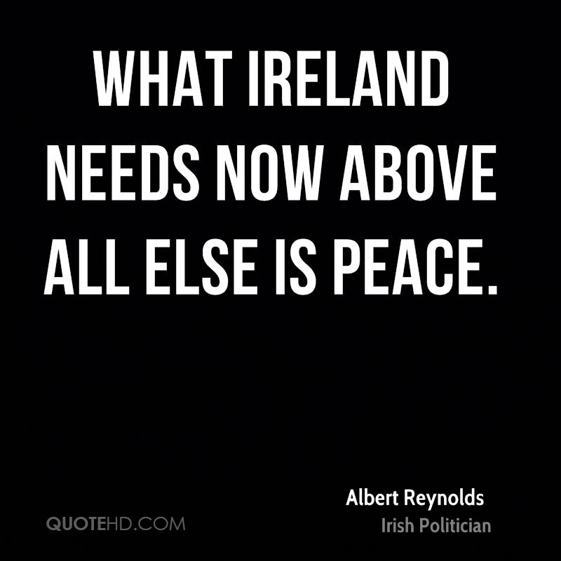 What Ireland needs now above all else is peace.