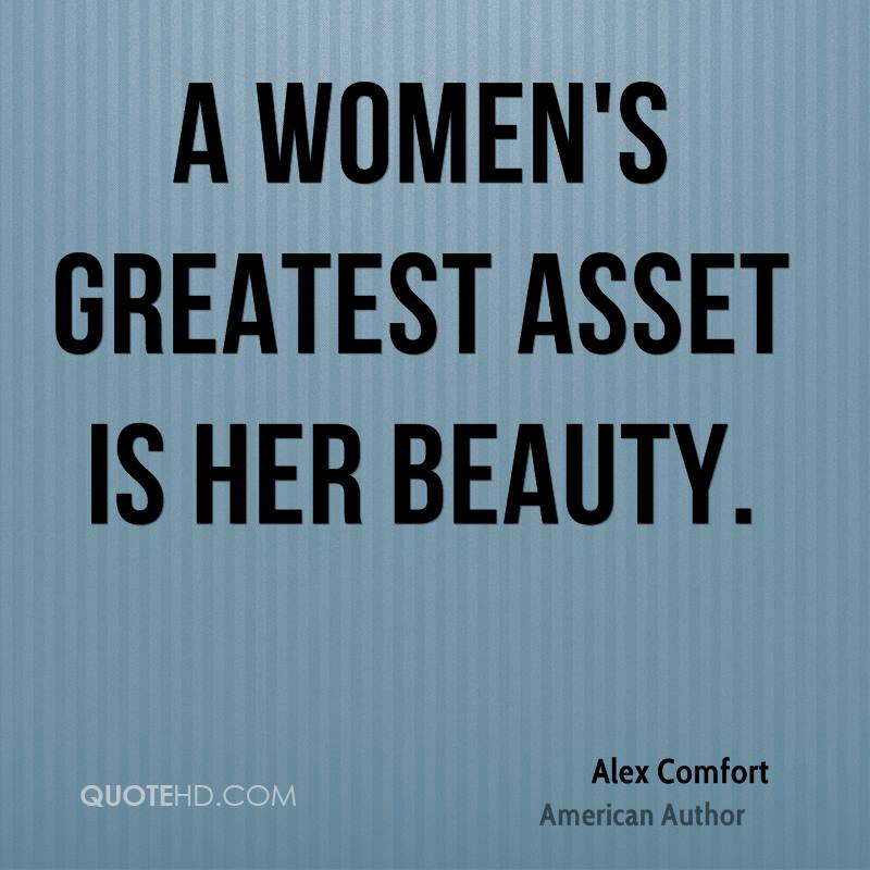 A women's greatest asset is her beauty.