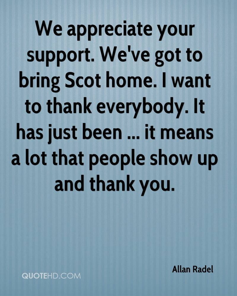 Quotes About Thank You For Support: Allan Radel Quotes
